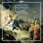 Christoph Graupner: Das Leiden Jesu; Passion Cantatas I