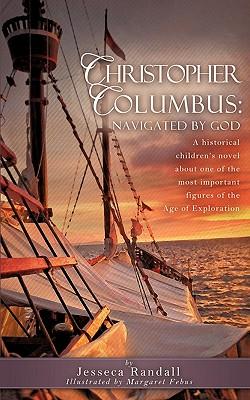 Christopher Columbus: Navigated by God - Randall, Jesseca