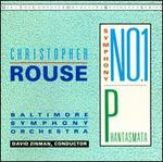 Christopher Rouse: Symphony No. 1; Phantasmata