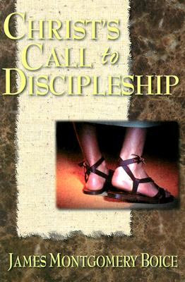 Christ's Call to Discipleship - Boice, James Montgomery