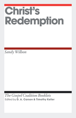 Christ's Redemption - Willson, Sandy, and Carson, D. A. (Series edited by), and Keller, Timothy J. (Series edited by)