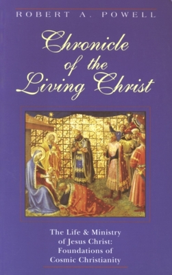 Chronicle of the Living Christ - Powell, Robert