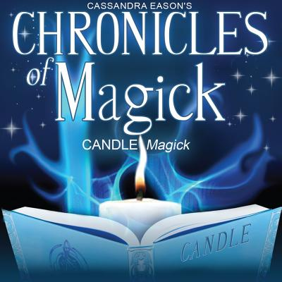 Chronicles of Magick: Candle Magick - Eason, Cassandra (Read by)