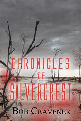 Chronicles of Silvercrest - Cravener, Bob
