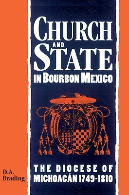 Church and State in Bourbon Mexico - Brading, D a