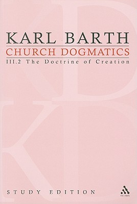Church Dogmatics, Volume 16: The Doctrine of Creation, Volume III.2 (47) - Barth, Karl, and Bromiley, G W (Editor), and Torrance, T F (Editor)