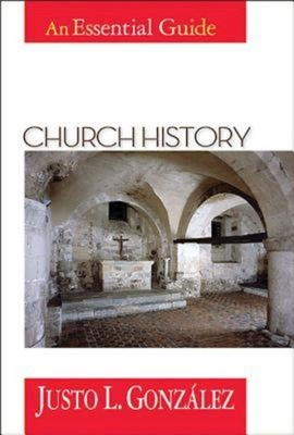 Church History: An Essential Guide - Gonzalez Justo L