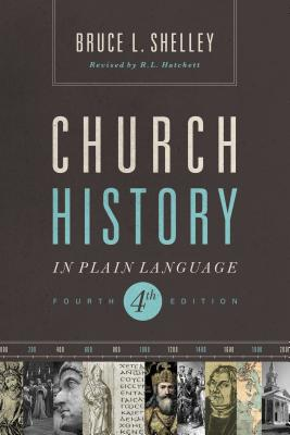 Church History in Plain Language: Fourth Edition - Shelley, Bruce