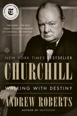 Churchill: Walking with Destiny - Roberts, Andrew