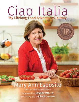 Ciao Italia: My Lifelong Food Adventures in Italy - Esposito, Mary Ann