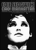 Ciao! Manhattan - David Weisman; John Palmer