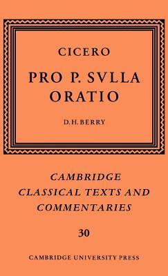 Cicero: Pro P. Sulla Oratio - Cicero, Marcus Tullius, and Berry, Dominic H, Dr. (Editor)