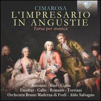 Cimarosa: L'Impresario in Angustie - Alejandro Escobar (tenor); Camilla Antonini (mezzo-soprano); Carlo Torriani (bass); Lavinia Bini (soprano);...