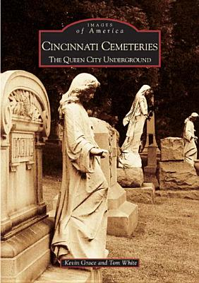 Cincinnati Cemeteries: The Queen City Underground - Grace, Kevin, and White, Tom