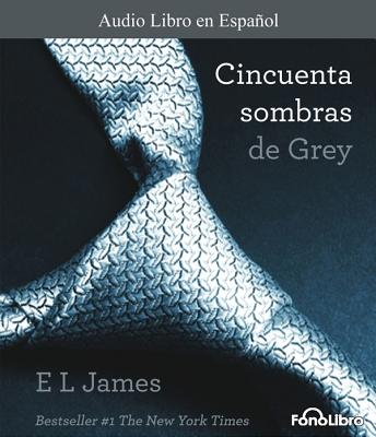 Cincuenta Sombras de Grey - James, E L, and Caamano, Aura (Read by)
