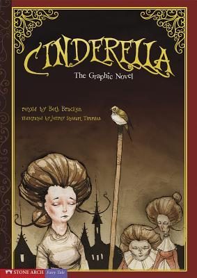 Cinderella: The Graphic Novel - Bracken, Beth (Retold by)