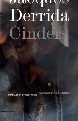 Cinders - Derrida, Jacques, and Lukacher, Ned (Translated by)