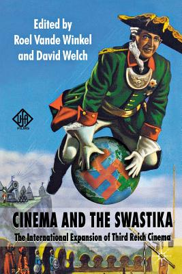 Cinema and the Swastika: The International Expansion of Third Reich Cinema - Vande Winkel, Roel (Editor)