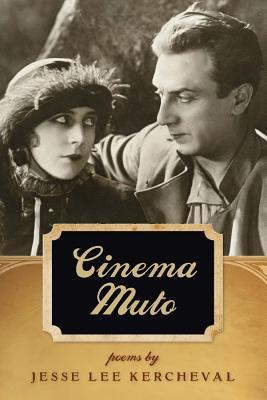 Cinema Muto - Kercheval, Jesse Lee