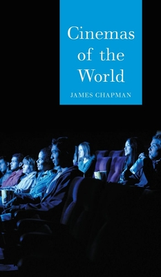 Cinemas of the World: Film and Society from 1895 to the Present - Chapman, James, Professor