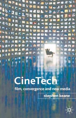 CineTech: Film, Convergence and New Media - Keane, Stephen, Professor