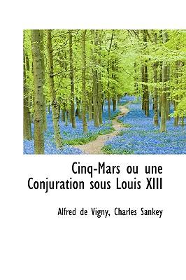 Cinq-Mars Ou Une Conjuration Sous Louis XIII - De Vigny, Charles Sankey Alfred