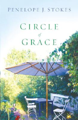 Circle of Grace - Stokes, Penelope J, PH.D.