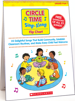 Circle Time Sing-Along: Flip Chart & CD: 25 Delightful Songs That Build Community, Establish Classroom Routines, and Make Every Child Feel Welcome Grades Prek-1 - Strausman, Paul (Compiled by)