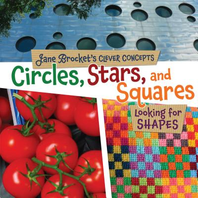 Circles, Stars, and Squares: Looking for Shapes - Brocket, Jane