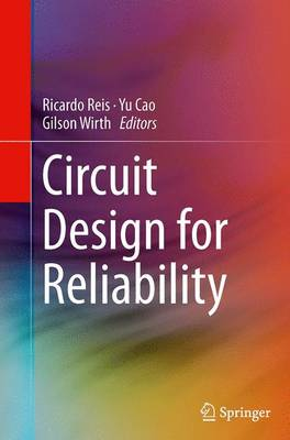 Circuit Design for Reliability - Reis, Ricardo (Editor)