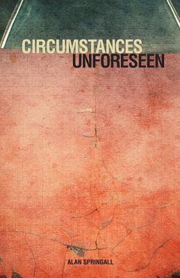 Circumstances Unforeseen - Springall, Alan
