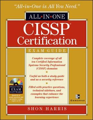 Cissp All-In-One Exam Guide - Harris, Shon, MCSE, CCNA, and Kowtko, Joseph (Foreword by), and Hancock, Gareth (Editor)