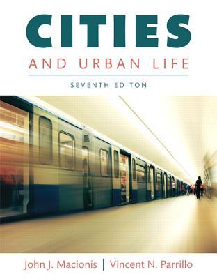 Cities and Urban Life - Macionis, John J., and Parrillo, Vincent N.