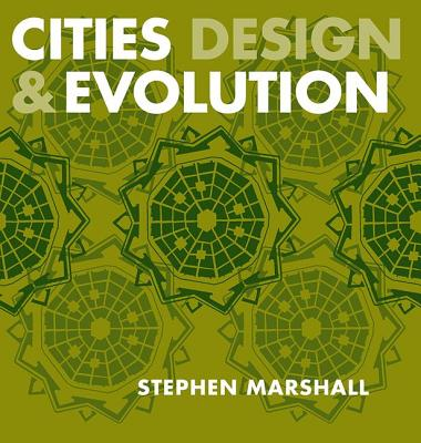 Cities, Design and Evolution - Marshall, Stephen