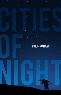 Cities of Night: A Smorgasbord of Stories - Nutman, Philip