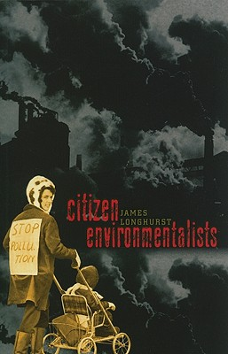Citizen Environmentalists - Longhurst, James