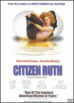 Citizen Ruth - Alexander Payne