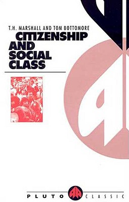 Citizenship and Social Class - Marshall, T H, and Bottomore, Tom, and Moore, Robert (Foreword by)