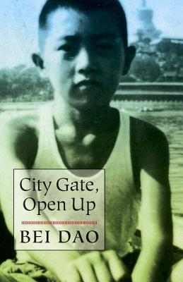 City Gate, Open Up - Dao, Bei, and Yang, Jeffrey (Translated by)