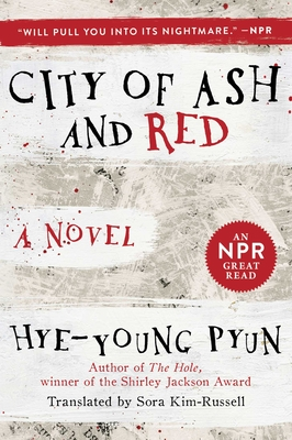 City of Ash and Red - Pyun, Hye-Young, and Kim-Russell, Sora (Translated by)