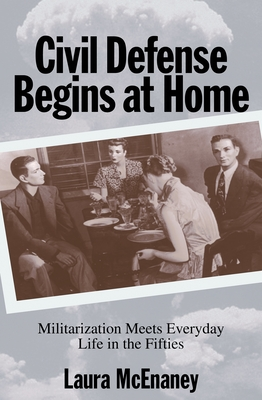 Civil defense begins at home militarization meets everyday life in the fifties book by laura - The house in which life starts over ...