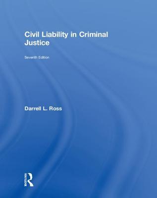 Civil Liability in Criminal Justice - Ross, Darrell L.
