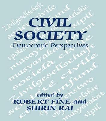 Civil Society: Democratic Perspectives - Fine, Robert (Editor)