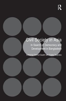 Civil Society in Asia: In Search of Democracy and Development in Bangladesh - Hudson, Wayne, and Schak, David C. (Editor)