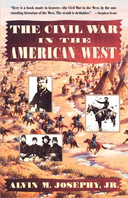 Civil War in the American West - Josephy, Alvin M, Jr.