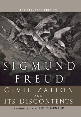 Civilization and Its Discontents (The Standard) - Freud, Sigmund, and Strachey, James (Editor), and Menand, Louis, III (Introduction by)