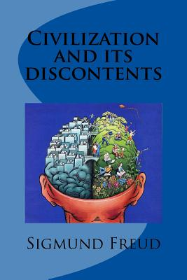 Civilization and Its Discontents - Freud, Sigmund, and Editors, Jv (Editor)