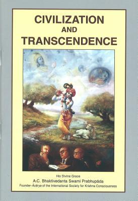 Civilization and Transcendence - A C Bhaktivedanta Swami Prabhupada