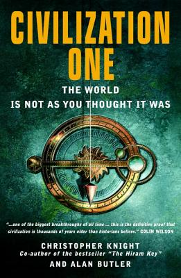Civilization One: The World Is Not as You Thought It Was - Knight, Christopher