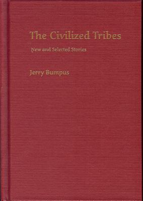 Civilized Tribes: New and Selected Stories - Bumpus, Jerry